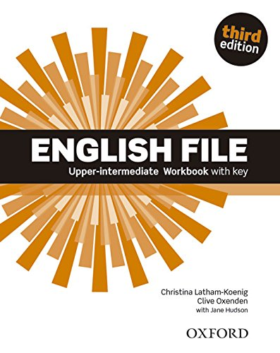 English File third edition: English File Upper-Intermediate: Work Book With Key (3rd Edition)