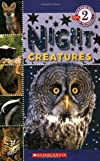 Night Creatures (Scholastic Reader Level 2)