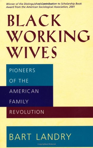 Black Working Wives: Pioneers Of The American Family Revolution front-838333