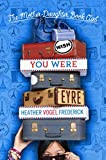 Wish You Were Eyre (The Mother-Daughter Book Club 6)