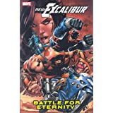 New Excalibur Volume 3: Battle For Eternity TPB: Battle for Eternity v. 3 (Graphic Novel Pb)by Chris Claremont