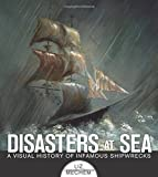 Disasters at Sea: A Visual History of Infamous Shipwrecks