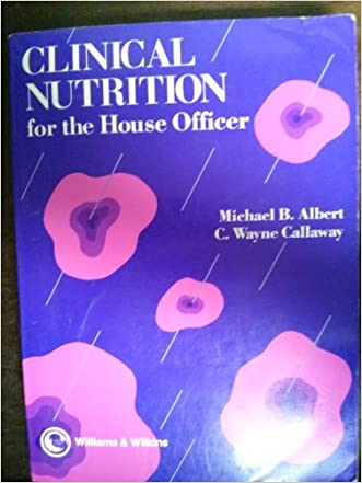 Clinical Nutrition for the House Officer (House Officer Series)