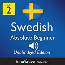 Learn Swedish - Level 2 Absolute Beginner Swedish, Volume 1: Lessons 1-25  by Innovative Language Learning Narrated by uncredited