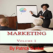 Marketing: Introductory Marketing Concepts You Can Do with Little or No Budget So You Can Make More Money and Get More Customers Audiobook by Patrick Bunker Narrated by Mark Rossman
