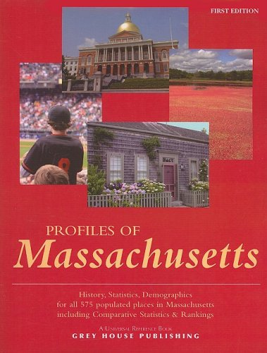 Profiles of Massachusetts: History, Statistics, Demographics for All 575 Populated Places in Massachusetts, Including Comparative Statistics & Rankings