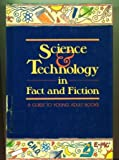 Science and Technology in Fact and Fiction: A Guide to Young Adult Books