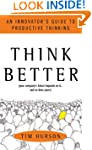 Think Better: An Innovator's Guide to...