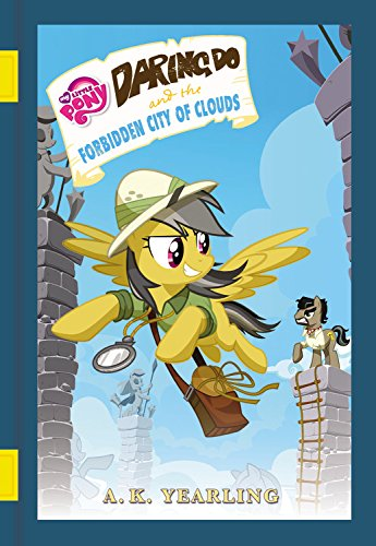 My Little Pony: Daring Do and the Forbidden City of Clouds (The Daring Do Adventure Collection) PDF