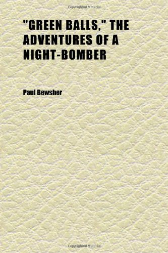 Large book cover: 'Green Balls': The Adventures of a Night-Bomber