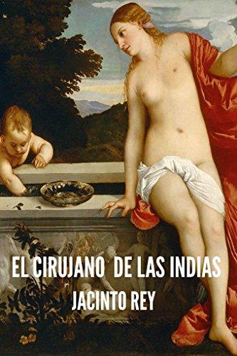 El Cirujano De Las Indias
