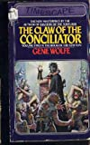 The Claw of the Conciliator (0671474251) by Wolfe, Gene