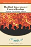 img - for The Next Generation of Pastoral Leaders: What the Church Needs to Know (Emerging Models of Pastoral Leadership) book / textbook / text book