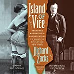 Island of Vice: Theodore Roosevelt's Doomed Quest to Clean up Sin-Loving New York | Richard Zacks
