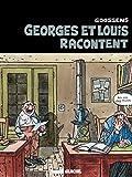 Georges et Louis, Tome 1 : Georges et Louis racontent