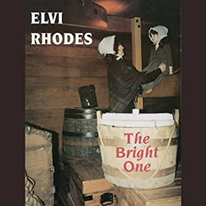 The Bright One | [Elvi Rhodes]