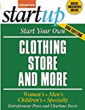 Start Your Own Clothing Store and More: Womens, Mens, Childrens, Specialty (StartUp Series)