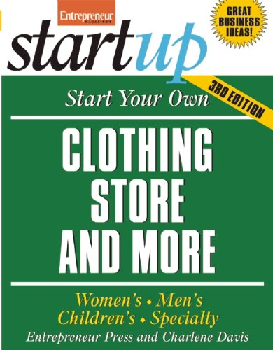 Start Your Own Clothing Store and More: Women's, Men's, Children's, Specialty (StartUp Series) PDF