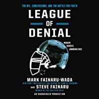 League of Denial: The NFL, Concussions and the Battle for Truth (       UNABRIDGED) by Mark Fainaru-Wada, Steve Fainaru Narrated by David H. Lawrence XVII