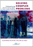 Solving Complex Problems: Professional Group Decision-Making Support in Highly Complex Situations