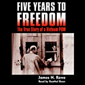 Five Years to Freedom: The True Story of a Vietnam POW | [James N. Rowe]