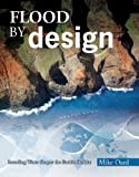 img - for Flood by Design (Design Series) by Mike Oard (2008) Paperback book / textbook / text book