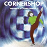 Cornershop Woman's Gotta Have It