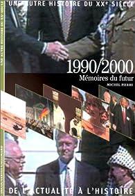 Une autre histoire du XXe siècle : de l'actualité à l'histoire. 10, 1990-2000 par Michel Pierre