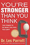Youre Stronger Than You Think: The Power to Do What You Feel You Cant