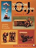img - for Toys from Occupied Japan: With Price Guide (A Schiffer Book for Collectors) book / textbook / text book