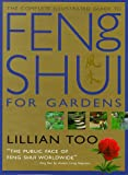 Complete Illustrated Guide - Feng Shui for Gardens: How to Improve the Environment Around Your Home with Auspicious Garden Design