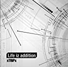 Life iz addition (通常盤)