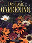 Dry-Land Gardening: A Xeriscaping Gui...