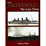 """H.M.H.S. """"Britannic"""": The Last Titan"""