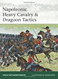 img - for Napoleonic Heavy Cavalry & Dragoon Tactics (Elite) book / textbook / text book