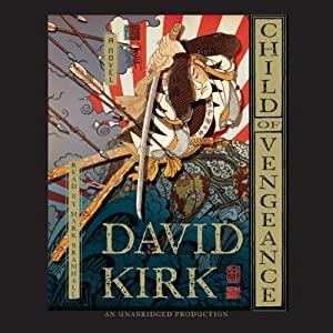 Child of Vengeance: A Novel | [David Kirk]