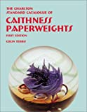Caithness Paperweights (1st Edition) : The Charlton Standard Catalogue