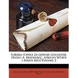 Ilirska itanka za gornje gimnazije. [Sloili A. Mauranic, Adolfo Weber i Matia Mei] Volume 2 (Slovene Edition)