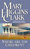 Where Are the Children? (1416507779) by Clark, Mary Higgins