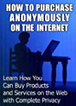 How to Purchase Anonymously on the In...