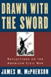 Drawn with the Sword: Reflections on the American Civil War (0195117964) by McPherson, James M.