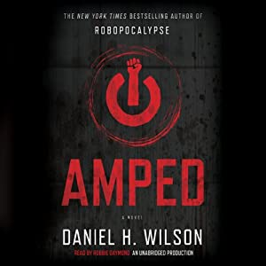 Amped: A Novel | [Daniel H. Wilson]
