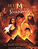 The Mummy Returns Scrapbook; An Insiders Guide to the Movie and Ancient Egypt (0440864720) by John Whitman