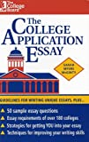 College Application Essay, The: Guidelines For Writing Unique Essays