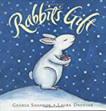 Rabbit's Gift (0152060731) by Shannon, George