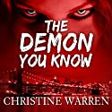 The Demon You Know: The Others Series Audiobook by Christine Warren Narrated by Kate Reading