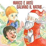 Marco e Artù salvano il Natale