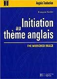 echange, troc Françoise Grellet - Initiation au thème anglais : The Mirrored Image
