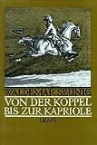 Von der Koppel bis zur Kapriole: Die Ausbildung des Reitpferdes. Mit einem Vorwort zur Neuauflage von Georg W. Seunig. (Documenta Hippologica) title=