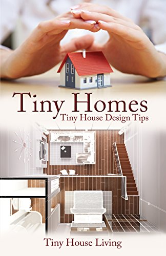 Tiny Homes: Tiny House Design Tips (Tiny Homes, Tiny Home, Tiny Houses, Tiny House, Small Houses, Small House,...